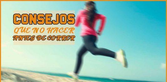 Consejos de que no hacer antes de correr | voyacorrer.com